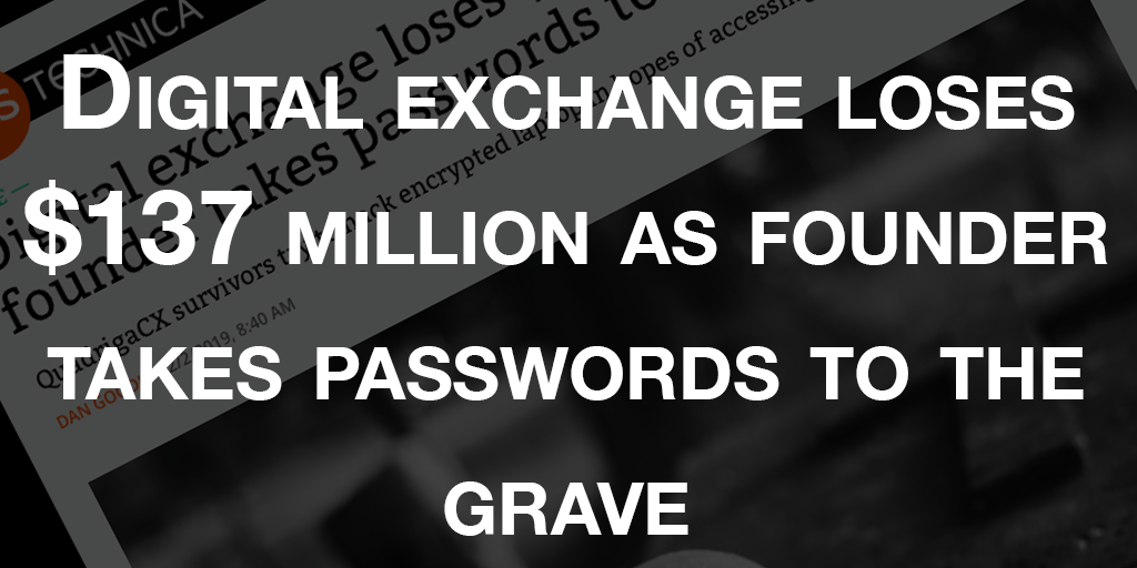Digital exchange loses $137 million as founder takes passwords to the grave